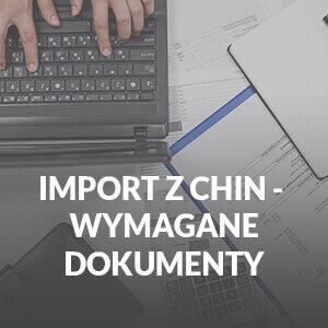 import towarów z chin dokumenty